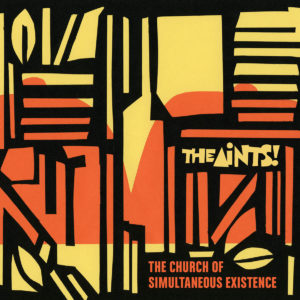 The Aints - The Church of Simultaneous Existence